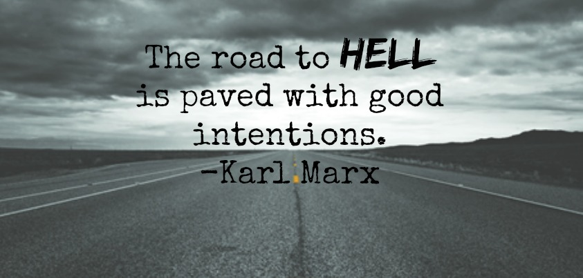 road to hell is paved with good intentions f--f.info 2017