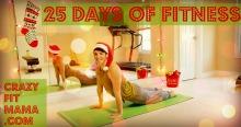 25 days of fitness: CrazyFitMama.com