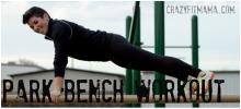Park Bench Workout: CrazyFitMama.com